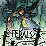 The Swarm Descends: Ferals #2 | Jacob Grey