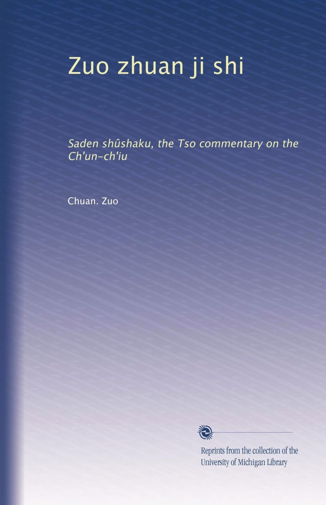 Zuo zhuan ji shi: Saden shûshaku, the Tso commentary on the Ch'un-ch'iu (Volume 7) (Chinese Edition) ebook