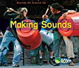 img - for Making Sounds (Acorn: Sounds All Around Us) book / textbook / text book