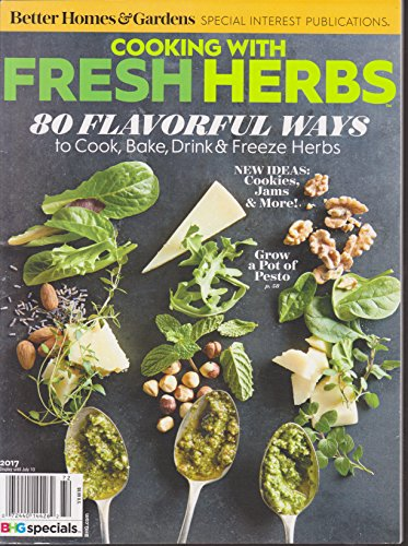Better Homes & Gardens Cooking with Fresh Herbs Magazine 2017