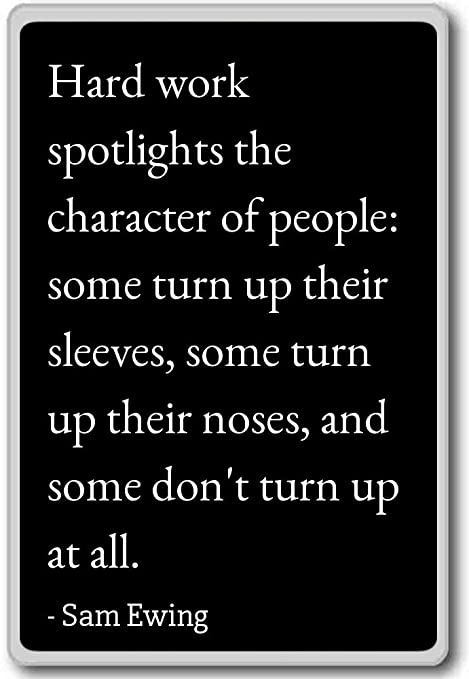 Amazon.com: Hard work spotlights the character of people ...