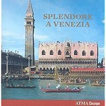 Splendore a Venezia by Les Boreades (2013-05-04)