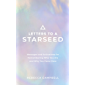 Letters to a Starseed: Messages and Activations for Remembering Who You Are and Why You Came Here (English Edition)