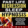 Past Life Regression Sleep Hypnosis