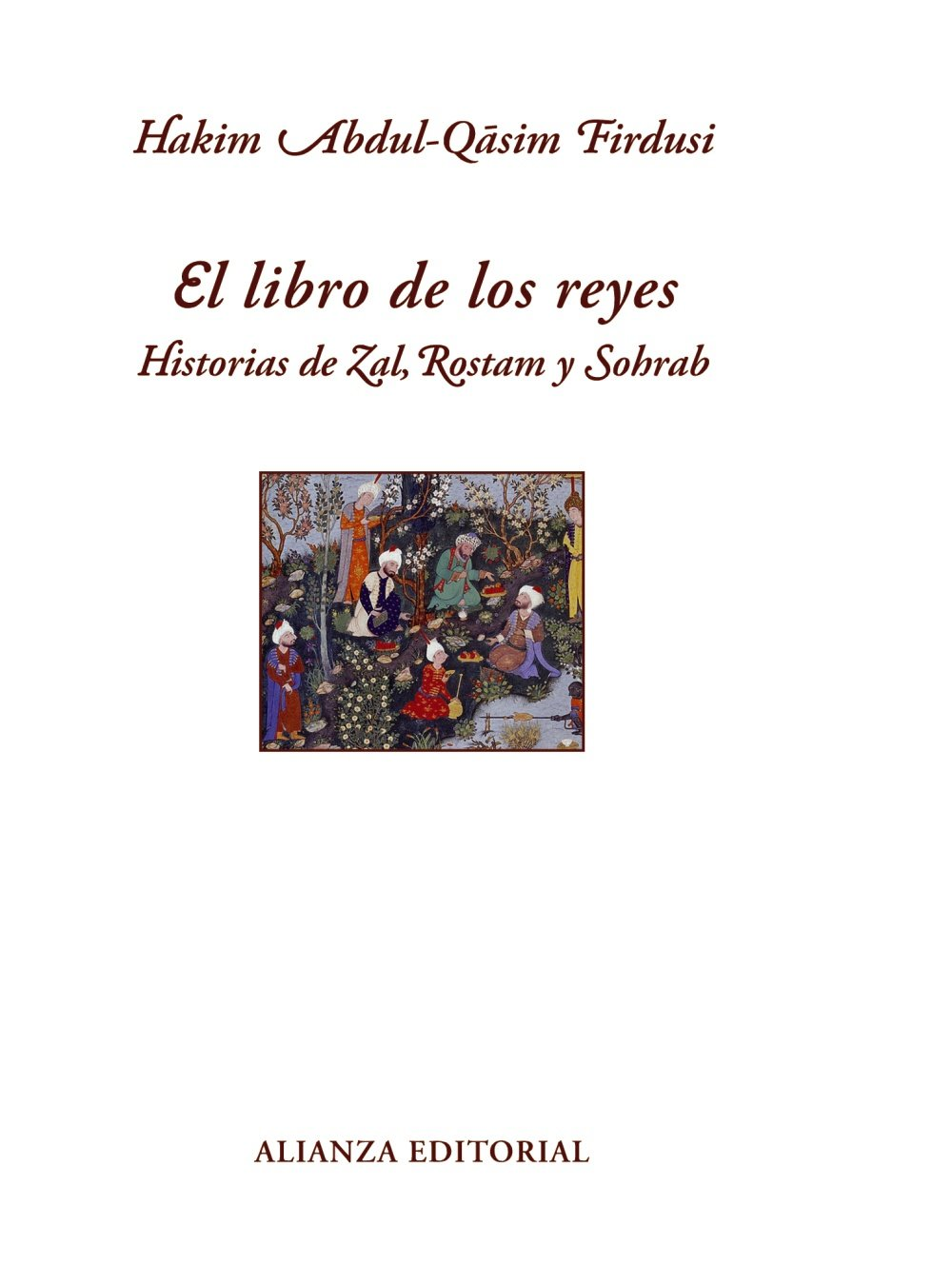 Read Online El libro de los reyes / The Book of Kings: Historias De Zal, Rostam Y Sohrab / Tales of Zal, Rostam and Shorab (Spanish Edition) pdf