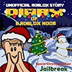 Diary of a Roblox Noob: Special Christmas Edition: Roblox Noob Diaries, Book 11 | Robloxia Kid