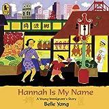 Hannah Is My Name, Belle Yang, 0763635219