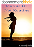 Routine or not routine...