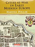 img - for Cities at War in Early Modern Europe by Martha Pollak (2010-08-09) book / textbook / text book