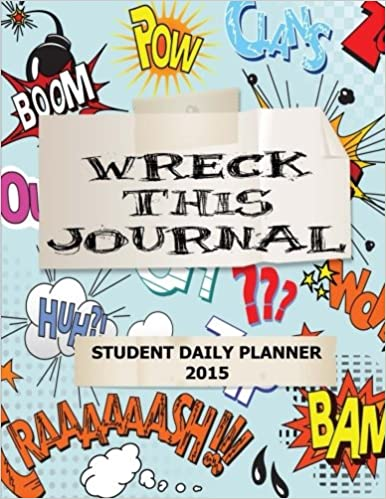 wreck this journal student daily planner 2015 ciparum llc