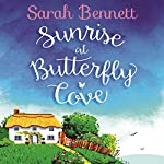 Sunrise at Butterfly Cove: Butterfly Cove, Book 1 | Sarah Bennett