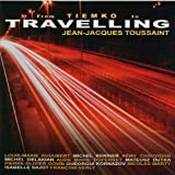 Travelling - From Tiemko To Travelling by Jean-Jacques TOUSSAINT (2009-02-25)