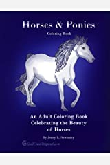 Horses & Ponies Coloring Book: An Adult Coloring Book Celebrating the Beauty of Horses Paperback