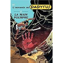 Papyrus - Tome 24 - LA MAIN POURPRE (L'ODYSSEE 2) (French Edition)