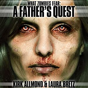 What Zombies Fear 1: A Father's Quest Audiobook