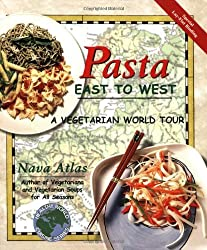 Pasta East to West: A Vegetarian World Tour (Healthy World Cuisine)