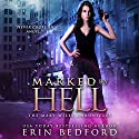 Marked by Hell: The Mary Wiles Chronicles, Book 1 Audiobook by Erin Bedford Narrated by Valerie Englehart