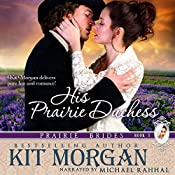 His Prairie Duchess: Prairie Brides, Book Three | Kit Morgan
