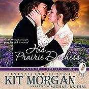 His Prairie Duchess : Prairie Brides, Book Three | Kit Morgan
