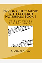 Piccolo Sheet Music With Lettered Noteheads Book 1: 20 Easy Pieces For Beginners
