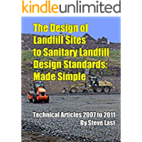 The Design of Landfill Sites to Sanitary Landfill Design Standards: Made Simple