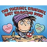 The Yuckiest, Stinkiest, Best Valentine Ever