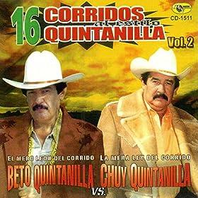 Amazon.com: 16 Corridos Quintanilla: Beto Quintanilla and Chuy
