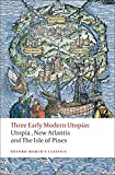 Three Early Modern Utopias Thomas More:   Utopia / Francis Bacon:        New Atlantis / Henry Neville:  The Isle of Pines (Oxford World's Classics)