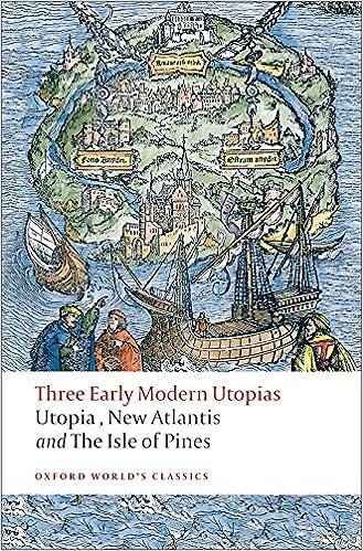 Three Early Modern Utopias Thomas More: Utopia / Francis