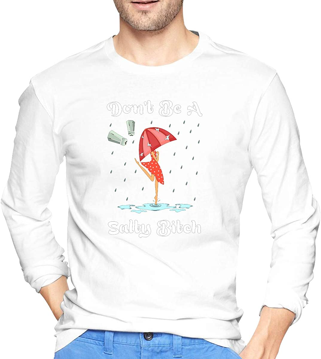 Dont Be Salty Lady Funny Gift for Women Mens Long Sleeve Casual Cotton T-Shirt