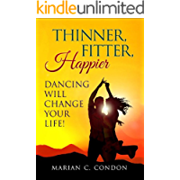 Thinner, Fitter, Happier: Dancing Will Change Your Life! book cover