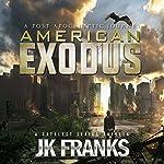 American Exodus: A Post-Apocalyptic Journey: Catalyst | JK Franks