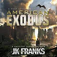 American Exodus: A Post-Apocalyptic Journey: Catalyst Audiobook by JK Franks Narrated by Steven Varnum