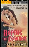 Roping the Cowboy: a sweet cowboy romance (Kester Ranch Cowboys Book 1)