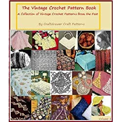 The Vintage Crochet Book A Collection of Vintage Crochet Patterns from the Past - Over 40 Patterns
