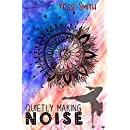 Quietly Making Noise (Wanderlust Book 1)