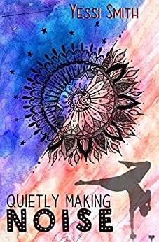 Quietly Making Noise (Wanderlust Book 1) by [Smith, Yessi]