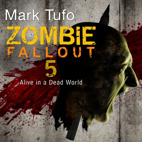 Zombie Fallout - Zombie Fallout 5: Alive in a