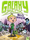img - for Hello, Nebulon! (Galaxy Zack) book / textbook / text book