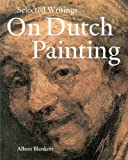 img - for Selected Writings on Dutch Painting: Rembrandt, Van Beke, Vermeer, and Others book / textbook / text book