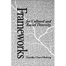 Frameworks for Cultural and Racial Diversity: Teaching and Learning for Practitioners
