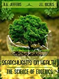 Searchlights on Health : The Science of Eugenics (Illustrated)