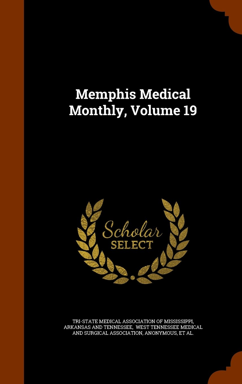 Memphis Medical Monthly, Volume 19 ebook