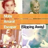 : Escapar (Slipping Away)