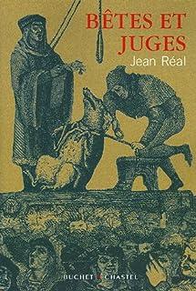 Bêtes et juges : essai, Real, Jean