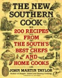 The New Southern Cook: 200 Recipes from the Souths Best Chefs and Home Cooks