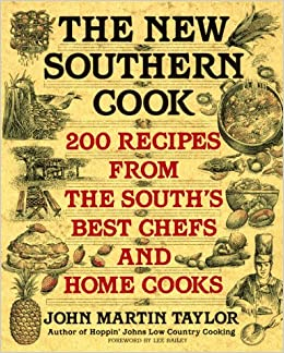 The New Southern Cook: 200 Recipes from the South's Best
