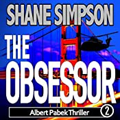 The Obsessor: Albert Pabek Thriller, Book 2 | Shane Simpson