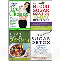 7-day flat-belly tea cleanse, blood sugar solution 10-day detox diet, sugar  detox, clean eating 4 books collection set: Kelly Choi, Mark Hyman, ...
