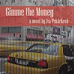 Gimme the Money | Iva Pekarkova